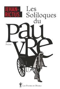 Les soliloques du pauvre : et autres poèmes