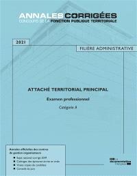 Attaché territorial principal 2021 : examen professionnel : catégorie A