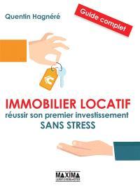Immobilier locatif : réussir son premier investissement sans stress : guide complet