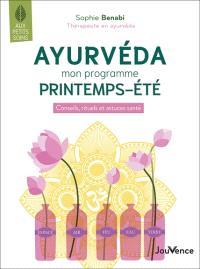 Ayurvéda : mon programme printemps-été : conseils, rituels et astuces santé