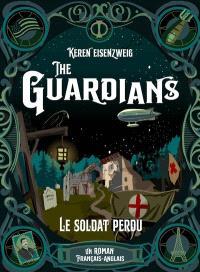 The guardians. Volume 2, Le soldat perdu : un roman français-anglais