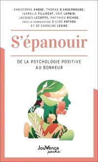 S'épanouir : de la psychologie positive au bonheur