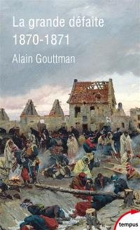 La grande défaite : 1870-1871