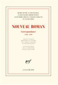 Nouveau roman : correspondance 1946-1999