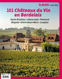 Festin (Le), hors série, 101 châteaux du vin en Bordelais : Saint-Emilion, Libournais, Pomerol, Blayais, Entre-deux-Mers, Loupiac
