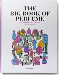 The big book of perfume : for an olfactory culture