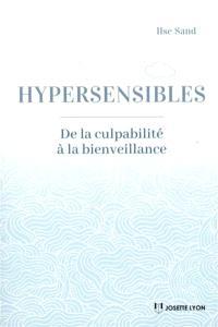 Hypersensibles : de la culpabilité à la bienveillance