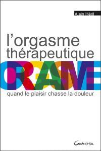 L'orgasme thérapeutique : quand le plaisir chasse la douleur