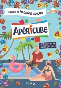 Apéricube : cahier de vacances adultes : + 130 jeux pour briller cet été !