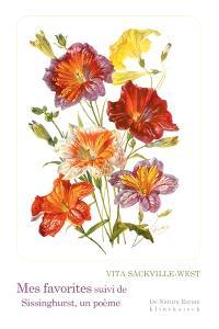 Mes favorites; Suivi de Sissinghurst, un poème