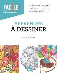Apprendre à dessiner : un livre pour tout savoir, pratique et accessible à tous