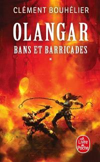 Olangar, Volume 1, Bans et barricades. Volume 1