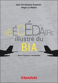 Abécédaire illustré du BIA : brevet d'initiation à l'aéronautique