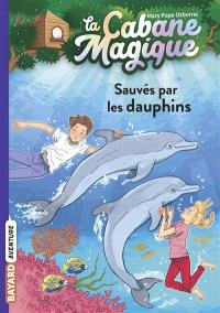 La cabane magique. Volume 12, Sauvés par les dauphins