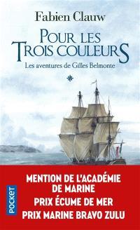 Les aventures de Gilles Belmonte. Volume 1, Pour les trois couleurs