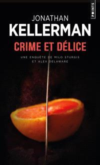 Crime et délice : une enquête de Milo Sturgis et Alex Delaware