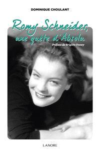Romy Schneider, une quête d'absolu