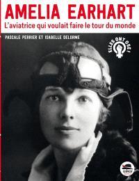 Amelia Earhart : l'aviatrice qui voulait faire le tour du monde