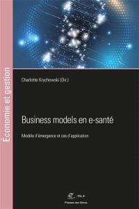 Business models en e-santé : modèle d'émergence et cas d'application