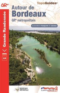 Autour de Bordeaux : GR métropolitain : accessible en transports en commun