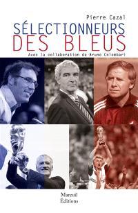Sélectionneurs des Bleus : d'Eugène Fraysse (1900) à Didier Deschamps (2020)