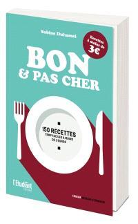 Bon & pas cher : 150 recettes trop faciles à moins de 3 euros