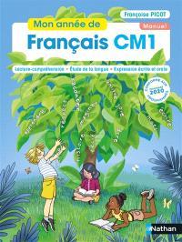 Mon année de français CM1 : lecture-compréhension, étude de la langue, expression écrite et orale : manuel
