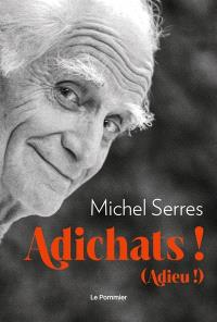 Adichats ! (Adieu !)