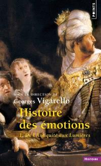 Histoire des émotions. Volume 1, De l'Antiquité aux Lumières