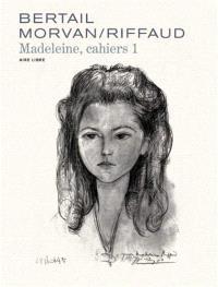 Cahiers Madeleine, Volume 1, Madeleine, résistante. Volume 1