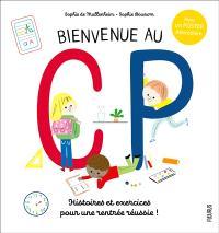 Bienvenue au CP : histoires et exercices pour préparer sa rentrée