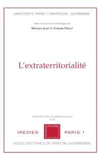L'extraterritorialité : actes des journées doctorales du 27 juin 2018