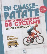 En chasse-patate : petit lexique impertinent du cyclisme en 100 expressions