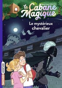 La cabane magique. Volume 2, Le mystérieux chevalier