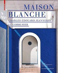 Maison Blanche - Charles-Edouard Jeanneret. Le Corbusier