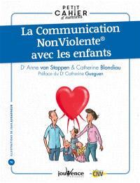 La communication non violente avec les enfants : petit cahier d'exercices