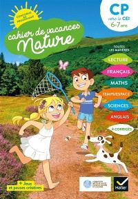 Cahier de vacances nature, CP vers le CE1, 6-7 ans : conforme au programme