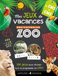 Mes jeux de vacances Une saison au zoo : du CM1 au CM2 : 100 jeux pour réviser !