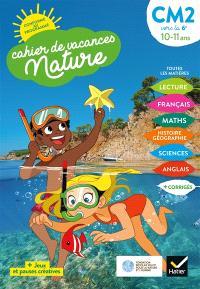 Cahier de vacances nature, CM2 vers la 6e, 10-11 ans : conforme au programme