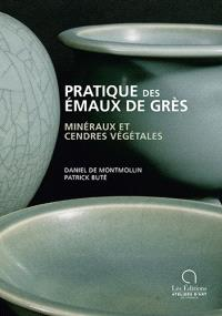 Pratique des émaux de grès : minéraux et cendres végétales