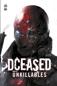 Dceased, Unkillables