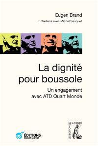 La dignité pour boussole : un engagement avec ATD Quart Monde : entretiens avec Michel Sauquet