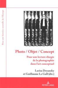 Photo, objet, concept : pour une lecture élargie de la photographie dans l'art conceptuel