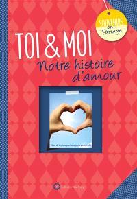 Toi & moi : notre histoire d'amour