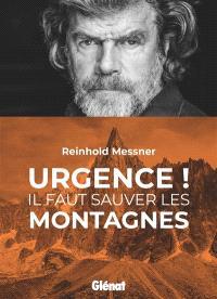Urgence ! : il faut sauver les montagnes