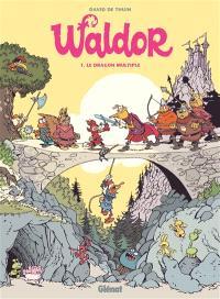 Waldor. Volume 1, Le dragon multiple
