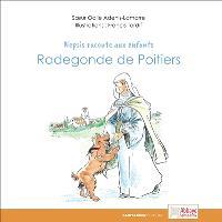 Nepsis raconte aux enfants, Radegonde de Poitiers