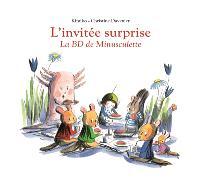 L'invitée surprise : la BD de Minusculette