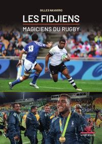 Les Fidjiens : magiciens du rugby