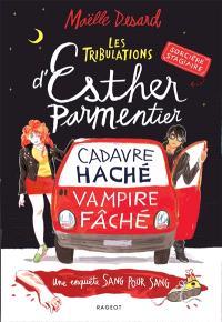 Les tribulations d'Esther Parmentier, sorcière stagiaire, Cadavre haché, vampire fâché : une enquête sang pour sang
